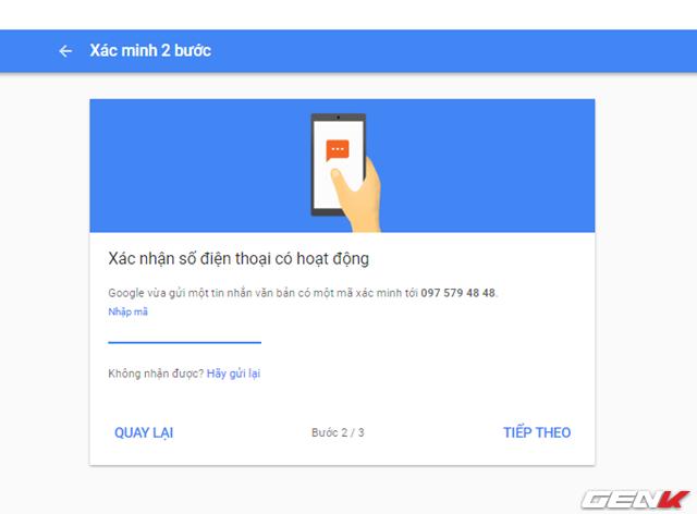 Google sẽ gửi mã code đến số điện thoại mà bạn nhập ở trên. Hãy xem và nhập lại vào dòng xác nhận.